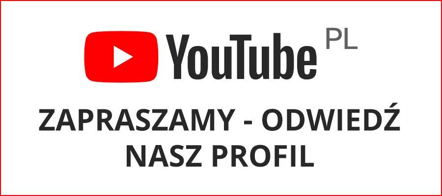 Odwiedź nasz prodil You Tube